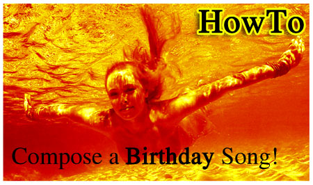 HowTo: Compose a Birthday Song