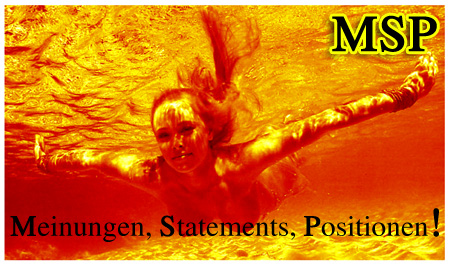 MSP - Meinungen, Statements, Positionen!