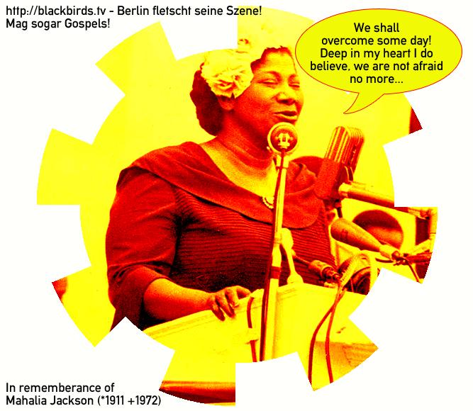 In rememberance: Mahalia Jackson (* 1911 + 1972)