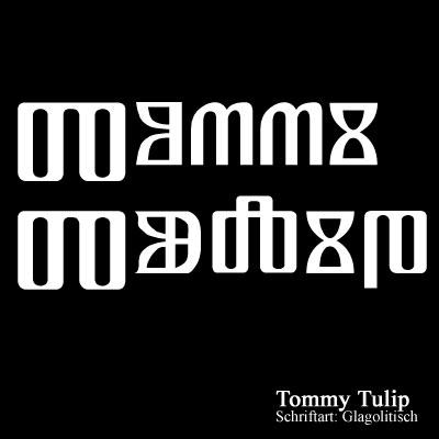 Tommy Tulip - Glagolitische Schrift