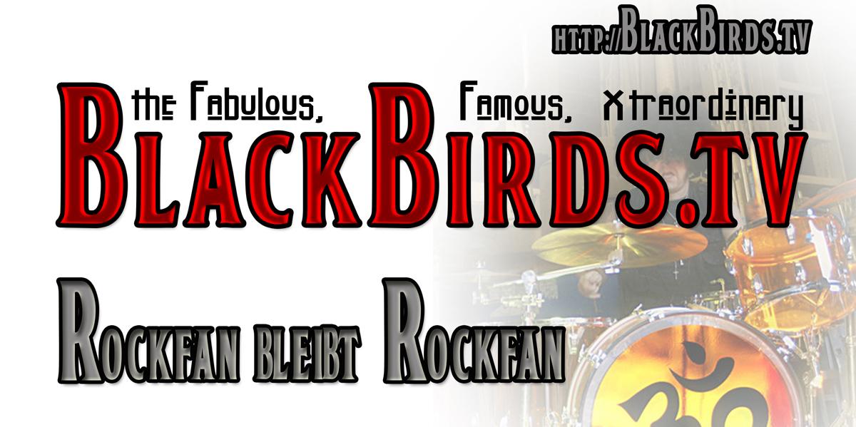 Rockfan bleibt Rockfan! Blackbirds.tv-Bühnentransparent