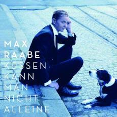 Max Raabe: Küssen kann man nicht alleine!