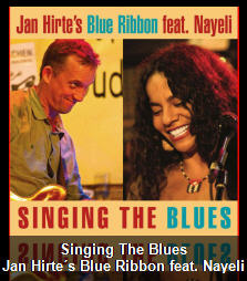 "Jan Hirte´s Blue Ribbon feat. Nayeli ""Singing The Blues"""