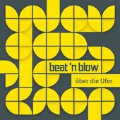 BeatnBlow_Ueber.die.Ufer_Cover