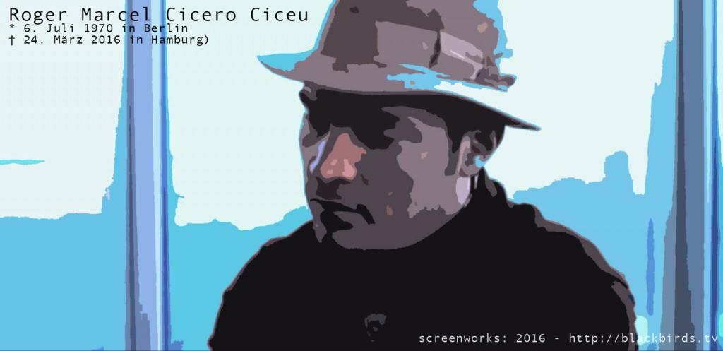 Roger Marcel Cicero Ciceu (* 6. Juli 1970 in Berlin; † 24. März 2016 in Hamburg)