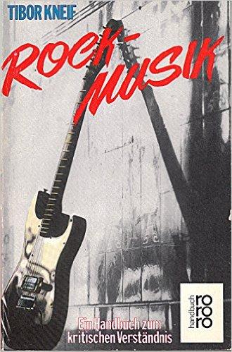 Rockmusik. Ein Handbuch zum kritischen Verständnis. (November 1991) von Tibor Kneif (Autor), Carl-Ludwig Reichert (Autor)