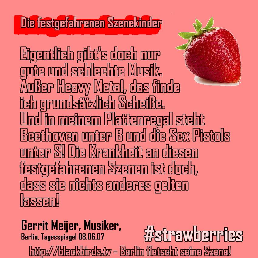 Die festgefahrenen Szenekinder - Gerrit Meijer #strawberries