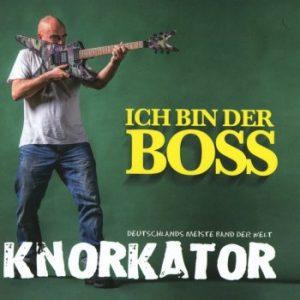 Cover: Ich bin der Boss (2016) #Knorkator