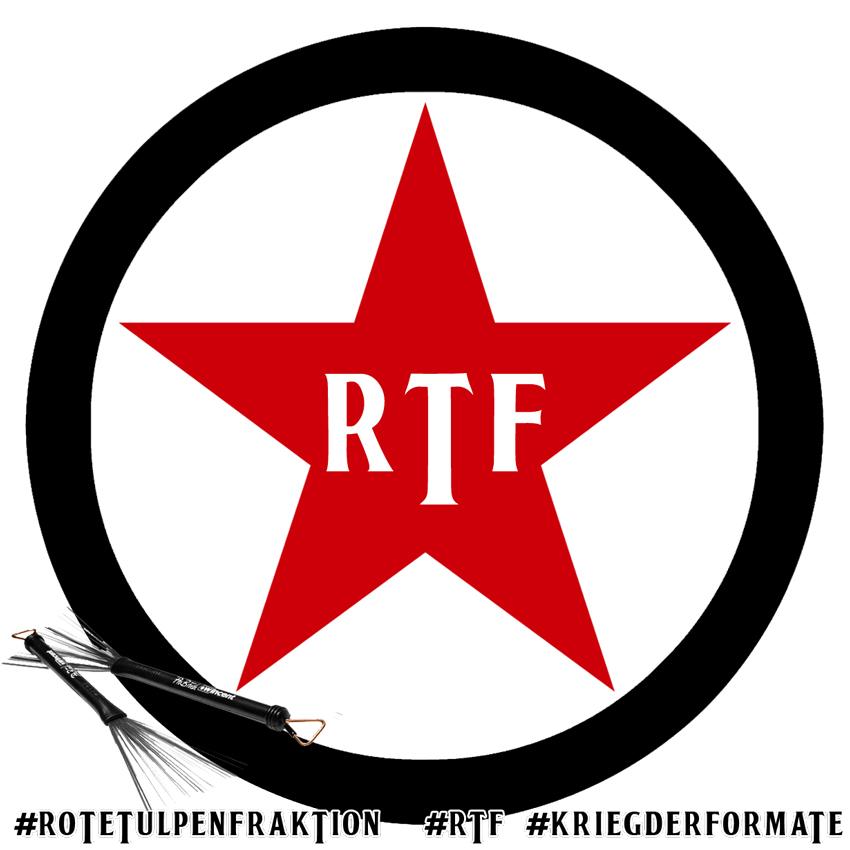 Rote Tulip Fraktion (RTF) #RoteTulipFraktion #RTF #KriegderFormate