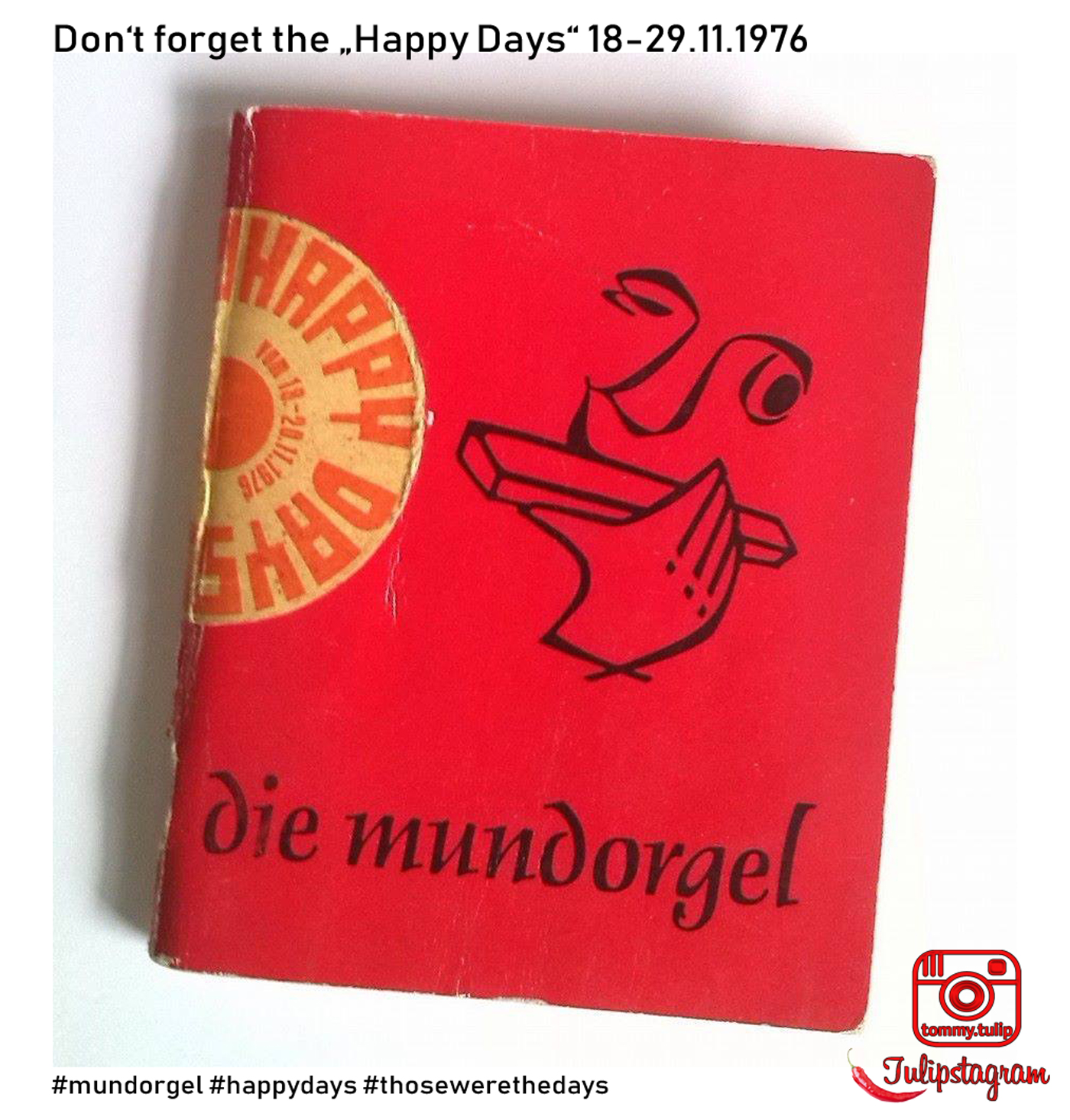 "Don't forget the ""Happy Days"" 19-.29.11.1976 ä#mundorgel #happydays #thosewerethedays"
