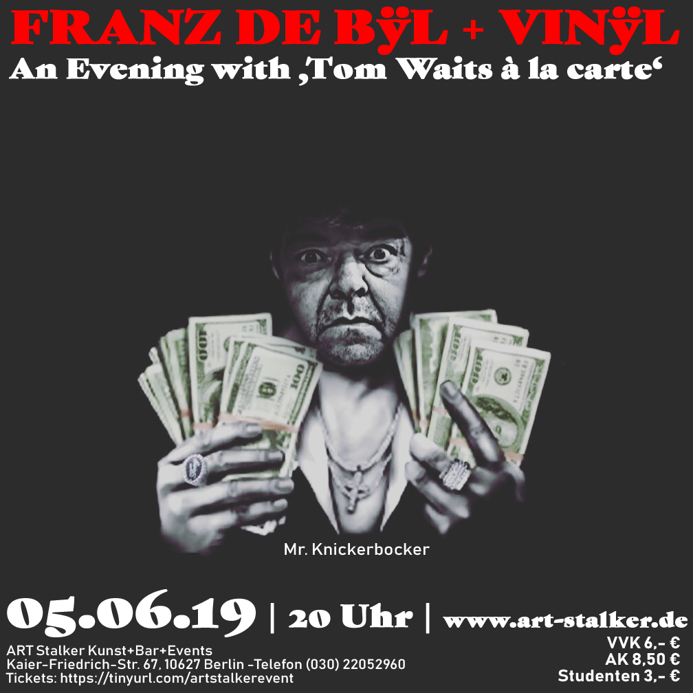 "Live Music Tipp: Franz de Bÿl + Vinÿl ""An Evening with Tom Waits á la carte - 05.06.19 (20 Uhr) im Art Stalker, Berlin"