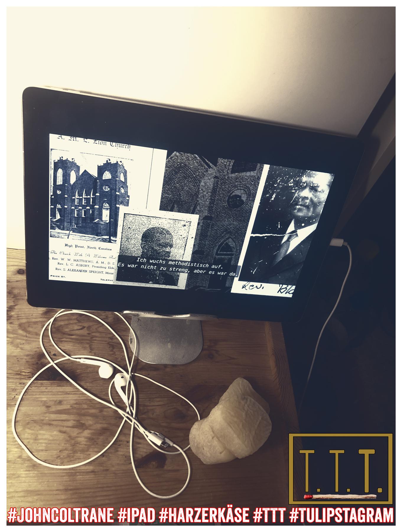 05.07.19 #JohnColtrane #iPad #Harzerkäse #TTT #Tulipstagram