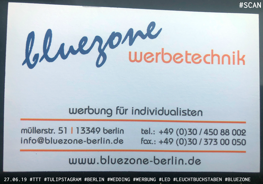 27.06.19 #TTT #Tulipstagram #Berlin #Wedding #Werbung #LED #Leuchtbuchstaben #Bluezone
