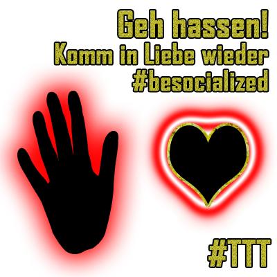 Geh hassen! Komm in Liebe wieder #resocialized #wirsindmehr #TTT #Tulipstagram