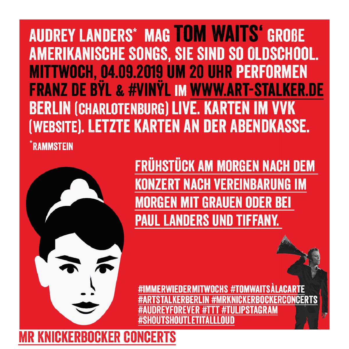 Mr. Knickerbocker Concerts: Mittwoch, 04.09.19 um 20 Uhr #ArtStalkerBerlin - Franz de Bÿl & his Band #Vinÿl #Immerwiedermittwochs, #TomWaitsàlacarte #Audreyforever #TTT #Tulipstagram #ShoutShoutLetItAllLoud