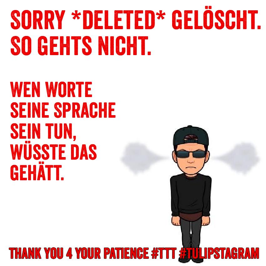 Sorry *deleted* gelöscht. So gehts nicht. Wen Worte seine Sprache sein tun, wüsste das gehätt. #TTT #Tulipstagram - Thank You 4 Your patience.