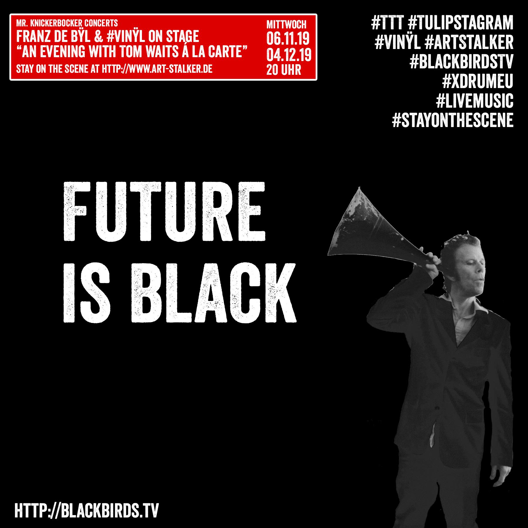 "Mr. Knickerbocker Concerts: Franz de Bÿl & #Vinÿl on stage ""An Evening with Tom Taits á la carte"" Stay on the Scene at http://www.art-stalker.de/ Mittwoch, 06.11.19 Mittwoch, 04.12.19 20 Uhr (19:30 Uhr doors open) #TTT #Tulipstagram #Vinÿl #ArtStalker #blackbirdsTV #xdrumEU #Livemusic #StayontheScene – hier: ART Stalker."