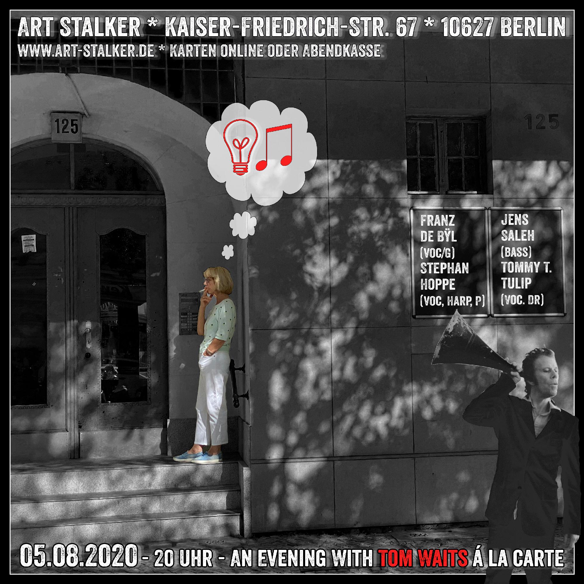 An Evening with Tom Waits á la carte - Franz de Bÿl (voc/g), Stephan Hoppe (kb,, p, harp, voc) - Jens Saleh (Doublebass) - Tommy T Tulip (voc, dr) ** 05.08.20 - 20 Uhr