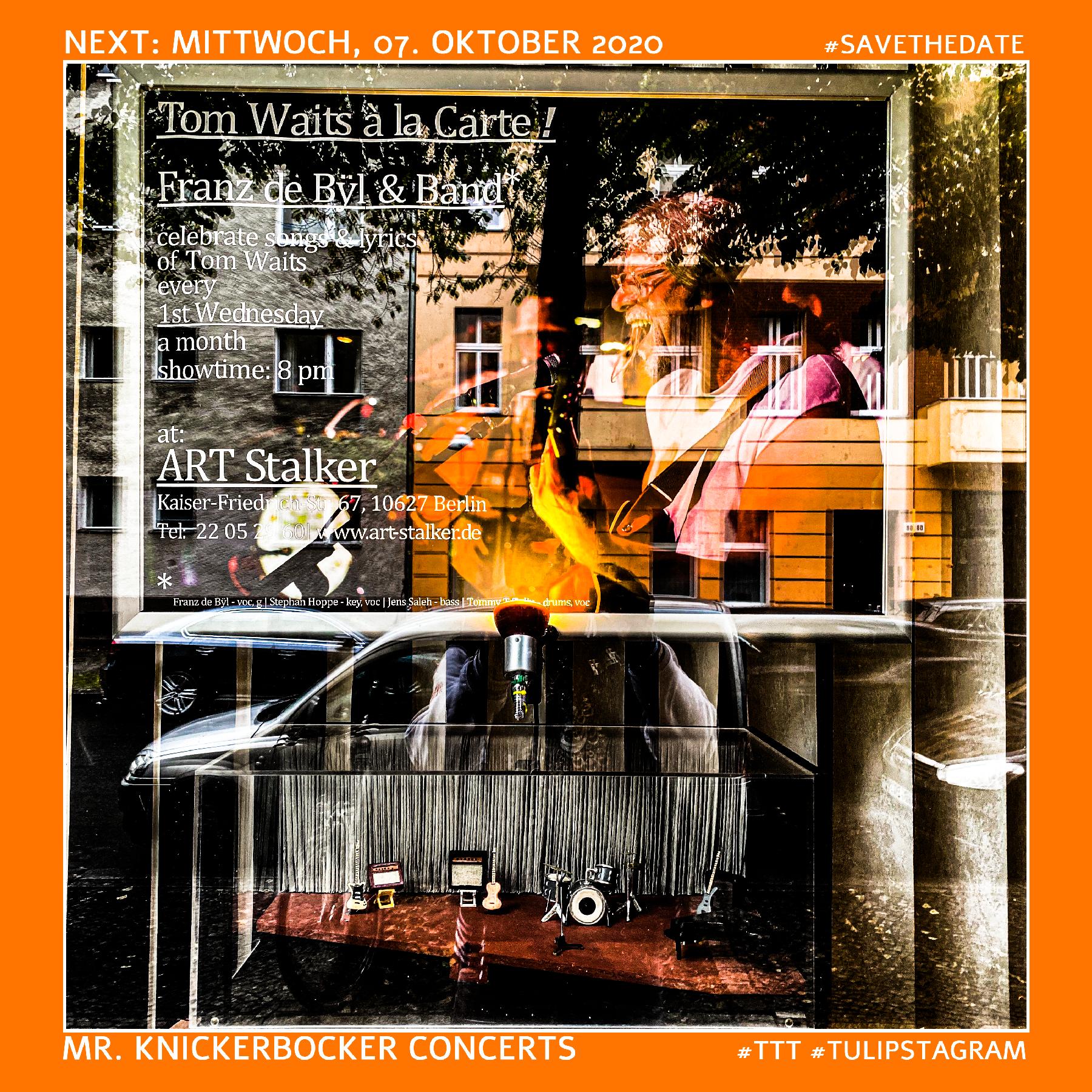 Next: Mittwoch, 07. Oktober 2020 #savethedate Tom Waits á la carte - Mr. Knickerbocker Concerts #TTT #Tulipstagram