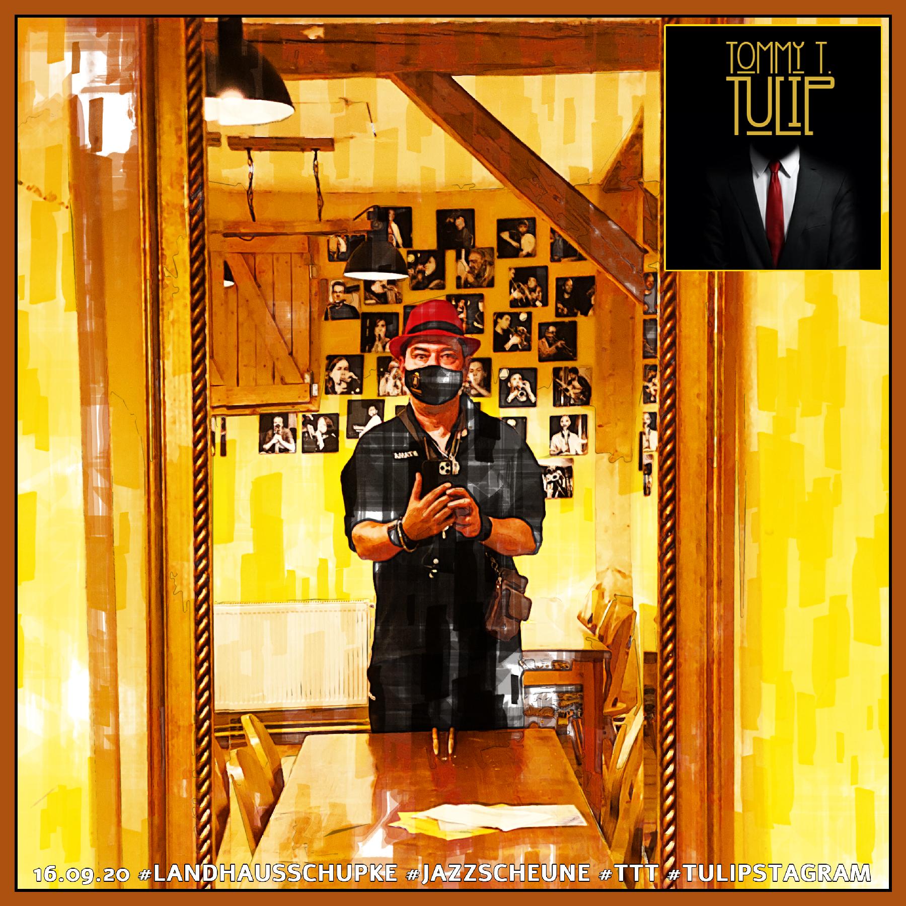 16.09.20 #LandhausSchupke #Jazzscheune #TTT #Tulipstagram