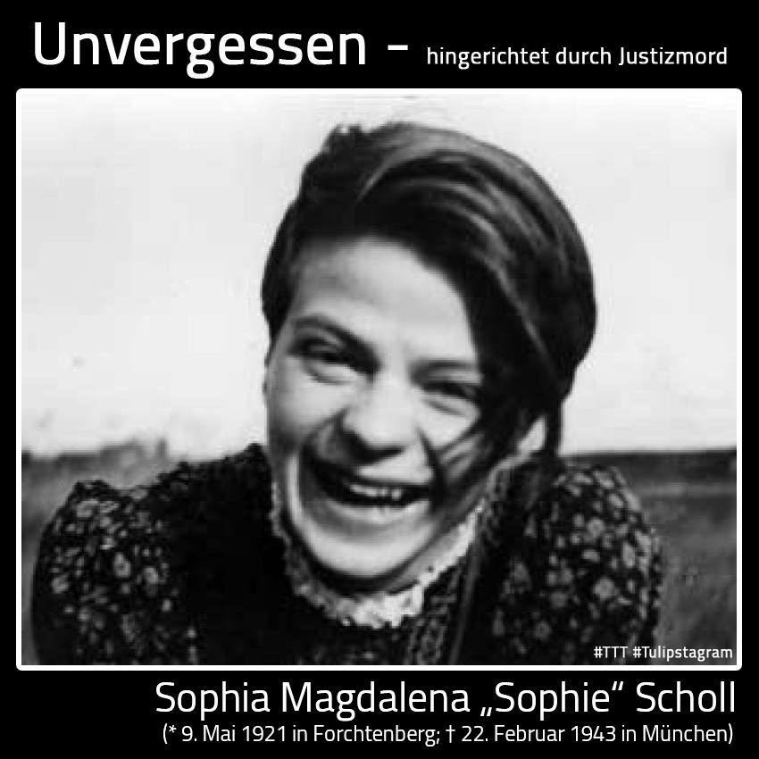 """Unvergessen - hingerichtet durch Justizmord - Sophia Magdalena """"Sophie"""" Scholl (* 9. Mai 1921 in Forchtenberg; † 22. Februar 1943 in München) #TTT #Tulipstagram"""