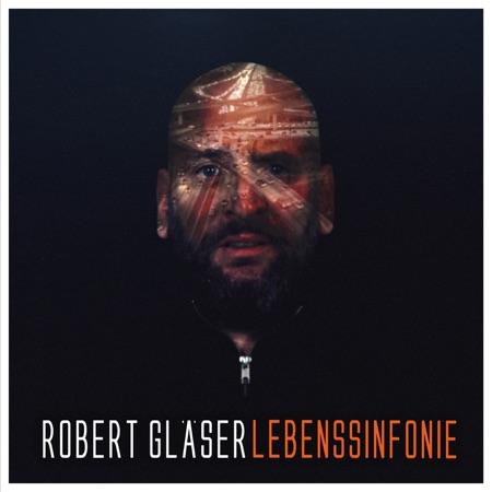 Robert Gläser - Lebenssinfonie