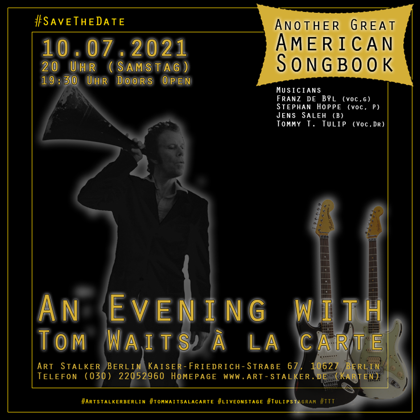 10.07.2021 - An Evening with Tom Waits á la carte #Artstalkerberlin #tomwaitsalacarte #liveonstage #Tulipstagram #TTT