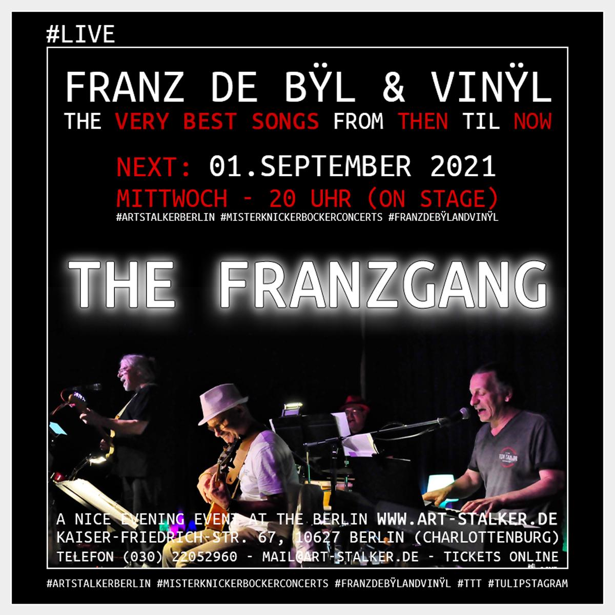 The Franzgang - Next: 01. September 2021 (Mittwoch) 20 Uhr (on stage) #Artstalkerberlin #MrKnickerbockerConcerts #FranzdeBÿlandVinÿl #TTT #Tulipstagram